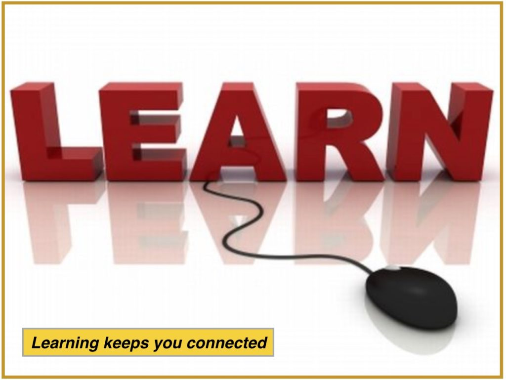 Learning Keeps You Connected